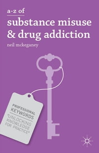 A-Z of Substance Misuse and Drug Addiction