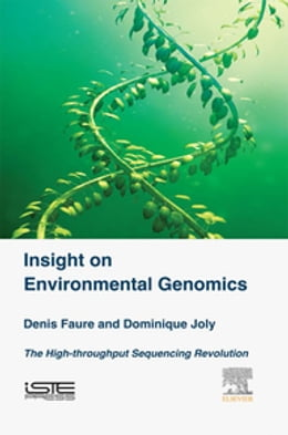Book Insight on Environmental Genomics: The High-Throughput Sequencing Revolution by Denis Faure