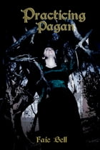 Practicing Pagan by Faie Bell
