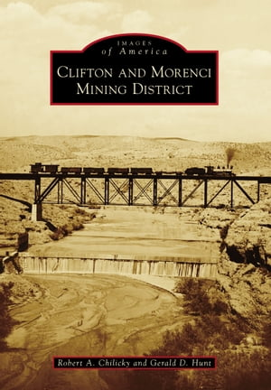 Clifton and Morenci Mining District