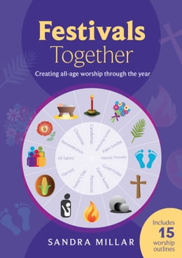 Book Festivals Together: Creating all-age worship through the year by Sandra Millar