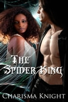 The Spider King by Charisma Knight