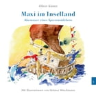 Maxi im Inselland by Oliver Küster