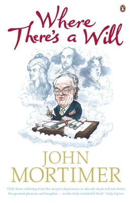 Book Where There's a Will by John Mortimer
