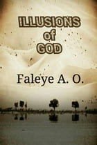 Illusions of God by Faleye A.O.