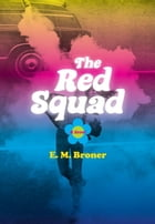 The Red Squad: A Novel by Esther Broner