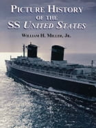 Picture History of the SS United States by William H., Jr. Miller