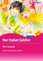 HER ITALIAN SOLDIER: Harlequin Comics by Rebecca Winters