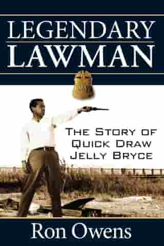 Legendary Lawman: The Story of Quick Draw Jelly Bryce