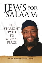 Jews for Salaam: The Straight Path to Global Peace by Imam Warith-Deen Umar