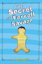 The Secret of Ferrell Savage Cover Image