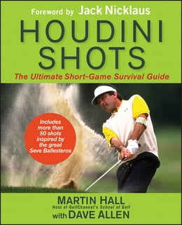 Book Houdini Shots: The Ultimate Short Game Survival Guide by Martin Hall