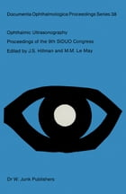 Ophthalmic Ultrasonography: Proceedings of the 9th SIDUO Congress, Leeds, U.K. July 20–23, 1982 by Jeffrey S. Hillman