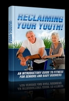 Reclaiming Your Youth by Anonymous