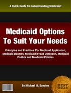 Medicaid Options To Suit Your Needs by Michael R. Sanders