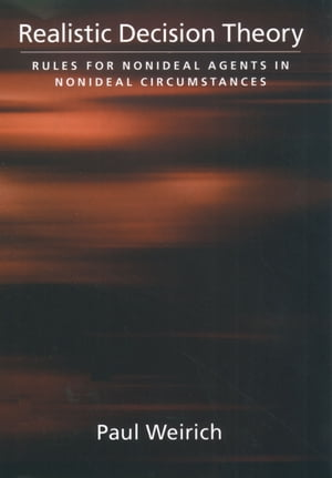 Realistic Decision Theory Rules for Nonideal Agents in Nonideal Circumstances