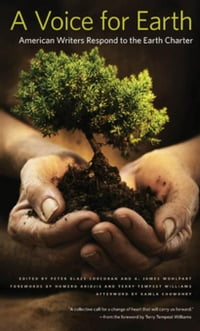 A Voice for Earth: American Writers Respond to the Earth Charter