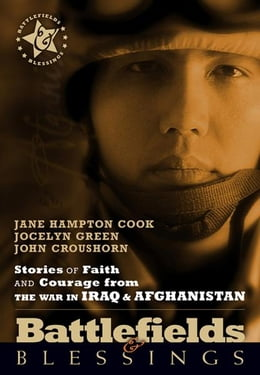 Book Stories of Faith and Courage from the War in Iraq & Afghanistan by Jane Hampton Cook
