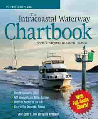 The Intracoastal Waterway Chartbook, Norfolk, Virginia, to Miami, Florida by John J. Kettlewell
