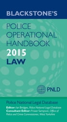 Blackstone's Police Operational Handbook 2015 by Police National Legal Database (PNLD)