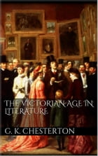 The Victorian Age in Literature by G. K. Chesterton