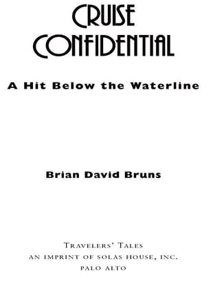 Cruise Confidential: A Hit Below the Waterline: Where the Crew Lives, Eats, Wars, and Parties -- One Crazy Year Working o