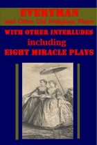 Everyman and Other Old Religious Plays by Ernest Rhys