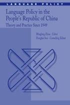 Language Policy in the People's Republic of China: Theory and Practice Since 1949