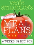 Vegie Smuggler's Weekly Meal Plans a22ca82c-193a-4fee-a9cf-d018793ffddd