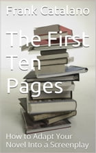 The First Ten Pages by Frank Catalano