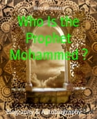 Who Is the Prophet Mohammed ? by Wanz Kurniawan