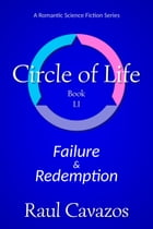 Circle of Life: Failure & Redemption by Raul Cavazos