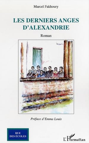Les derniers anges d'Alexandrie by Marcel Fakhoury