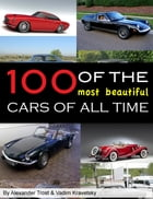 100 of the Most Beautiful Cars of All Time by alex trostanetskiy