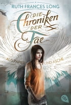 Die Chroniken der Fae - Aus Papier und Asche: Band 1 by Ruth Frances Long