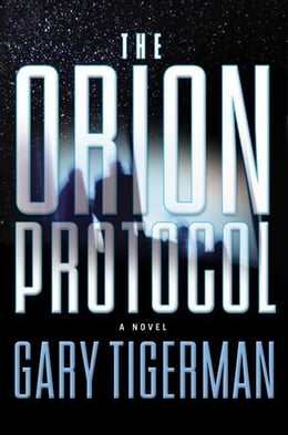 Book The Orion Protocol by Gary Tigerman