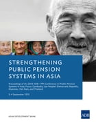 Strengthening Public Pension Systems in Asia: Proceedings of the 2015 ADB–PPI Conference on Public…