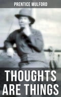 9788027231164 - Prentice Mulford: THOUGHTS ARE THINGS - Kniha