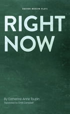 Right Now by Catherine-Anne  Toupin