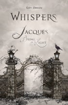 Whispers - Jacques, Being of Light by Katy Danjou
