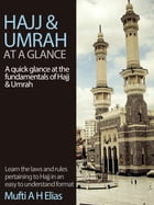 Hajj and Umrah at a Glance by MUFTI AFZAL HOOSEN ELIAS