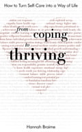 From Coping to Thriving: How to Turn Self-care Into a Way of Life a32f8099-9c02-40f5-a2e9-d7123d452d4a