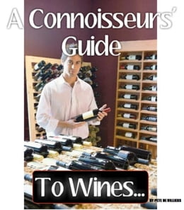 Book A Connoisseurs' Guide To Wines... by Pete De Villiers