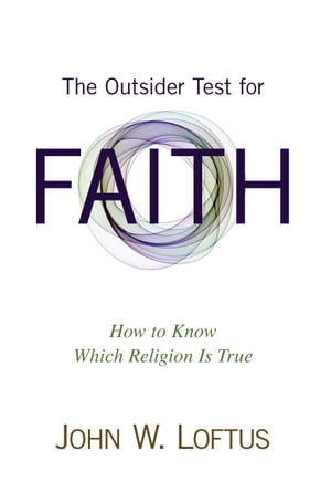 The Outsider Test for Faith How to Know Which Religion Is True