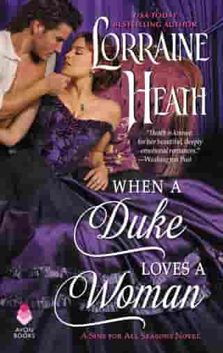 When a Duke Loves a Woman: A Sins for All Seasons Novel by Lorraine Heath