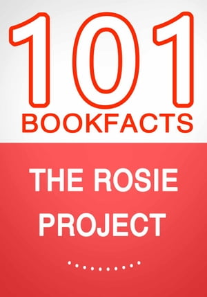 The Rosie Project ? 101 Amazing Facts You Didn?t Know