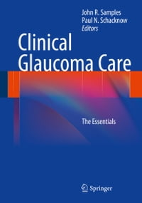 Clinical Glaucoma Care: The Essentials