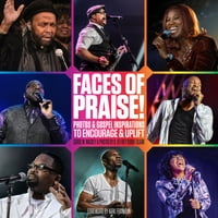 Faces of Praise!: Photos and Gospel Inspirations to Encourage and Uplift