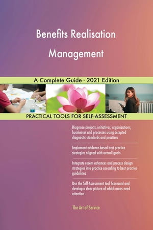 Benefits Realisation Management A Complete Guide - 2021 Edition by Gerardus Blokdyk