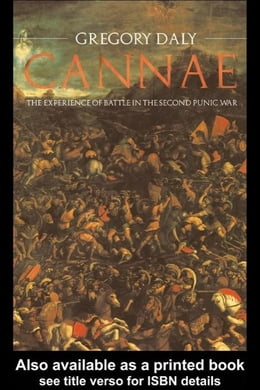 Book Cannae: The Experience of Battle in the Second Punic War: The Experience of Battle in the Second… by Daly, Gregory